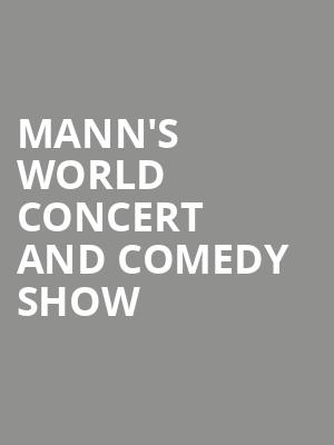 Mann%27s World Concert and Comedy Show at Chrysler Hall