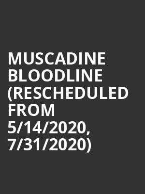 Muscadine Bloodline (Rescheduled from 5/14/2020, 7/31/2020) at Elevation 27