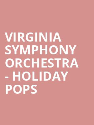 Virginia Symphony Orchestra - Holiday Pops at Chrysler Hall
